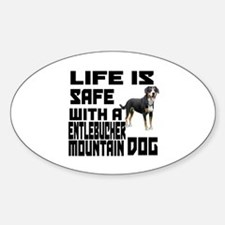 Life Is Safe With A Entlebucher Mou Sticker (Oval)