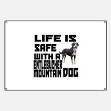 Life Is Safe With A Entlebucher Mountain Banner