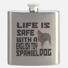 Life Is Safe With A English Toy Spaniel Flask