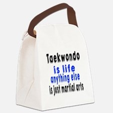 Taekwondo Is Life Anything Else I Canvas Lunch Bag