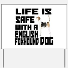 Life Is Safe With A English Foxhound Yard Sign