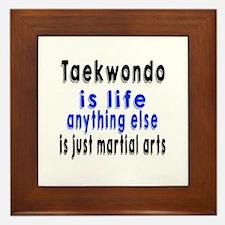 Taekwondo Is Life Anything Else Is Jus Framed Tile