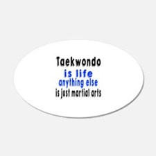 Taekwondo Is Life Anything E Wall Decal