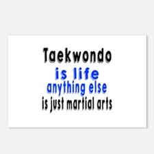Taekwondo Is Life Anythin Postcards (Package of 8)