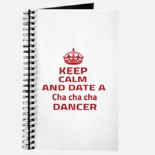 Keep calm & date a Cha cha cha dancer Journal