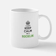 Rocklin I cant keeep calm Mugs