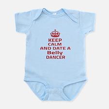 Keep calm & date a Belly dancer Infant Bodysuit