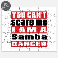 You Can Not Scare Me I Am Samba Dancer Puzzle