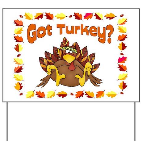 Got Turkey? Yard Sign