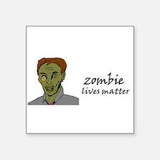 zombie lives matter Sticker