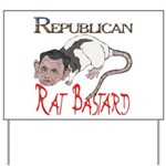 Republican Rat Bastard Yard Sign
