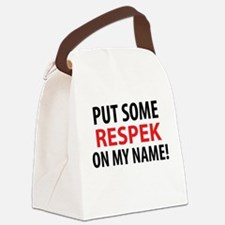 Put Some Respek Canvas Lunch Bag