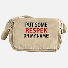 Put Some Respek Messenger Bag
