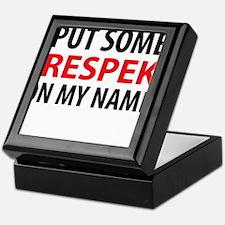 Put Some Respek Keepsake Box
