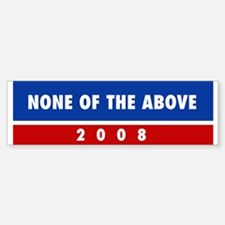 NONE OF THE ABOVE bumper sticker
