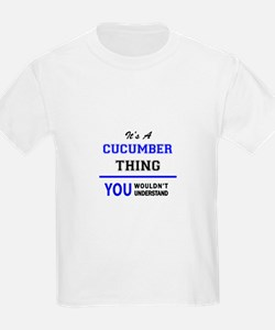 It's a CUCUMBER thing, you wouldn't unders T-Shirt