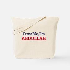 Trust Me, I'm Abdullah Tote Bag