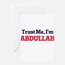Trust Me, I'm Abdullah Greeting Cards
