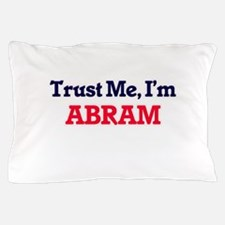 Trust Me, I'm Abram Pillow Case