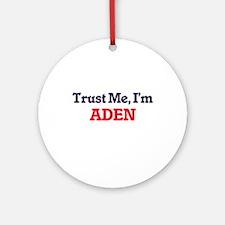 Trust Me, I'm Aden Round Ornament