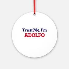 Trust Me, I'm Adolfo Round Ornament