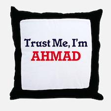 Trust Me, I'm Ahmad Throw Pillow