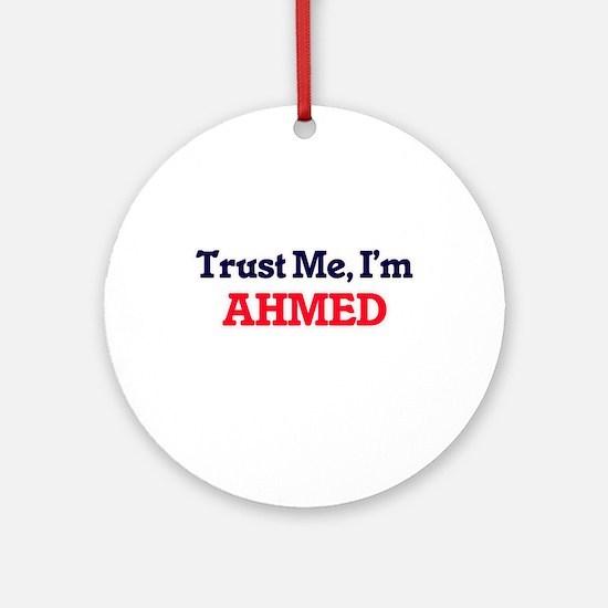 Trust Me, I'm Ahmed Round Ornament