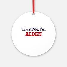 Trust Me, I'm Alden Round Ornament
