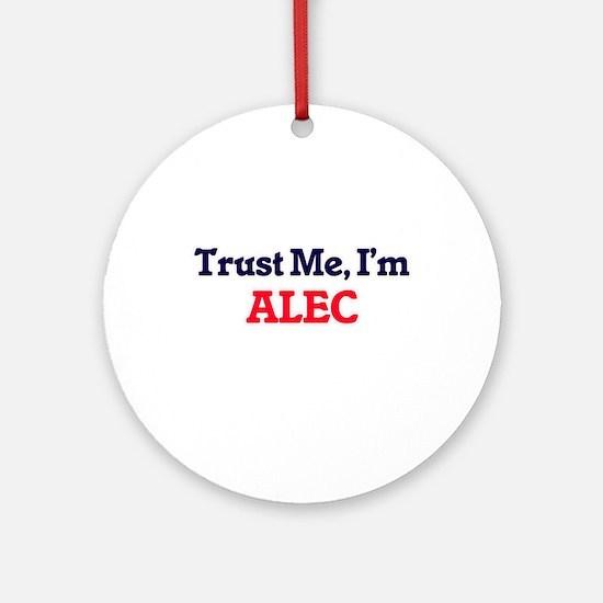 Trust Me, I'm Alec Round Ornament