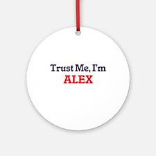 Trust Me, I'm Alex Round Ornament