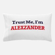 Trust Me, I'm Alexzander Pillow Case