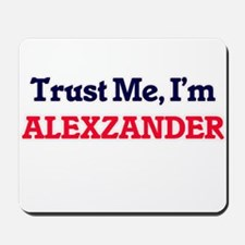 Trust Me, I'm Alexzander Mousepad