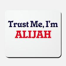 Trust Me, I'm Alijah Mousepad
