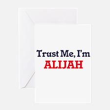 Trust Me, I'm Alijah Greeting Cards