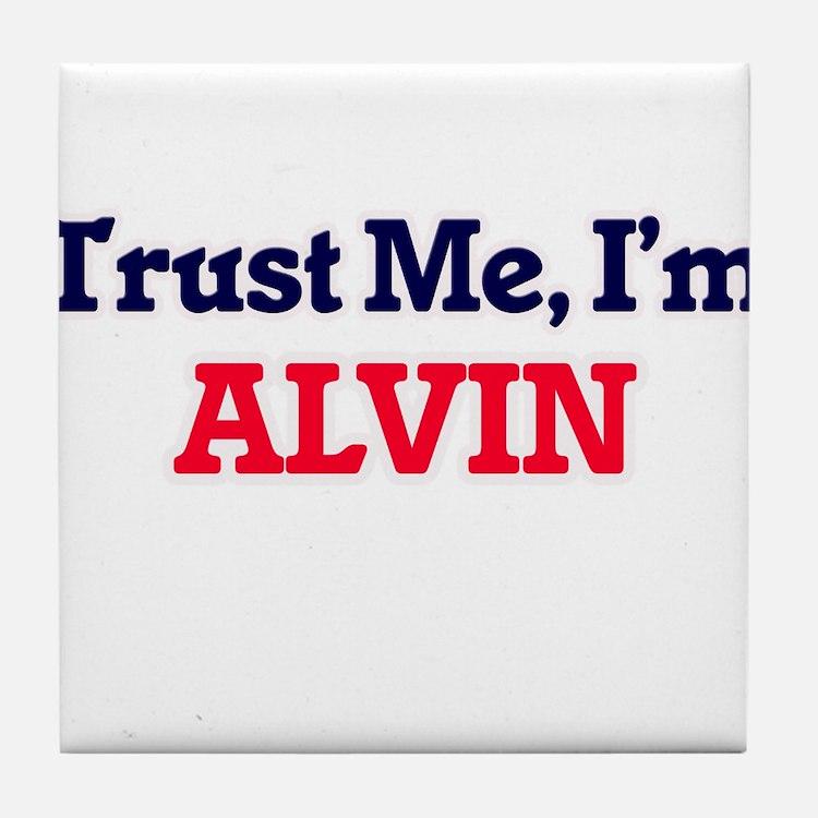 Trust Me, I'm Alvin Tile Coaster