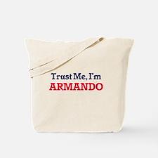 Trust Me, I'm Armando Tote Bag