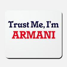 Trust Me, I'm Armani Mousepad