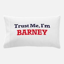 Trust Me, I'm Barney Pillow Case