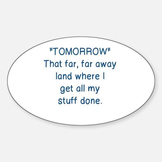 Funny Tomorrow Sticker (Oval)