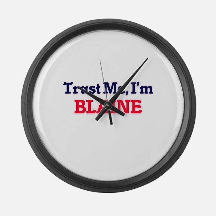Trust Me, I'm Blaine Large Wall Clock