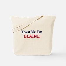 Trust Me, I'm Blaine Tote Bag