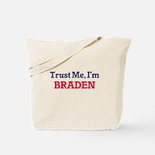 Trust Me, I'm Braden Tote Bag