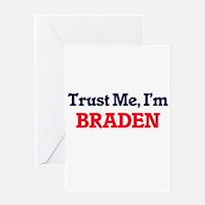 Trust Me, I'm Braden Greeting Cards
