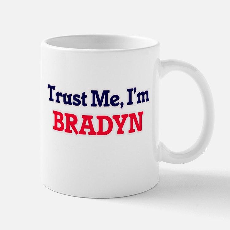 Trust Me, I'm Bradyn Mugs