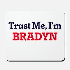 Trust Me, I'm Bradyn Mousepad