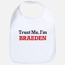 Trust Me, I'm Braeden Bib