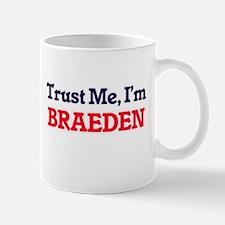 Trust Me, I'm Braeden Mugs