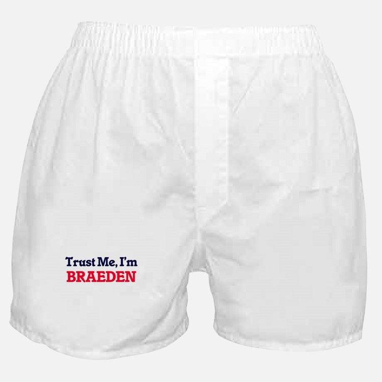 Trust Me, I'm Braeden Boxer Shorts