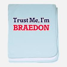 Trust Me, I'm Braedon baby blanket