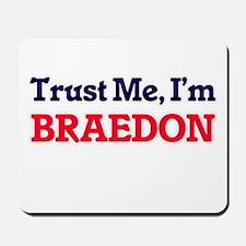 Trust Me, I'm Braedon Mousepad